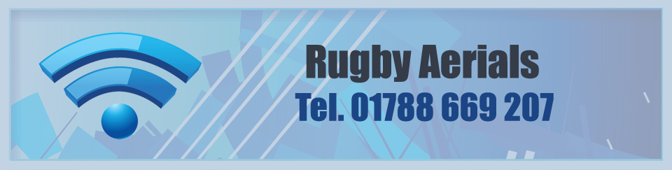 Rugby Aerials - Specialists in Digital, TV, Satellite and Sky Aerials and Installation - Header image